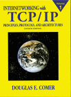 Internetworking with TCP/IP, Vol 1: Principles, Protocols and Architecture